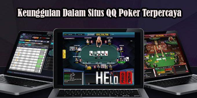 Keunggulan Dalam Situs QQ Poker Terpercaya