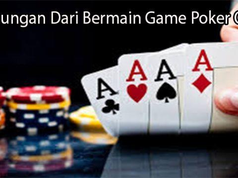 Keuntungan Dari Bermain Game Poker Online
