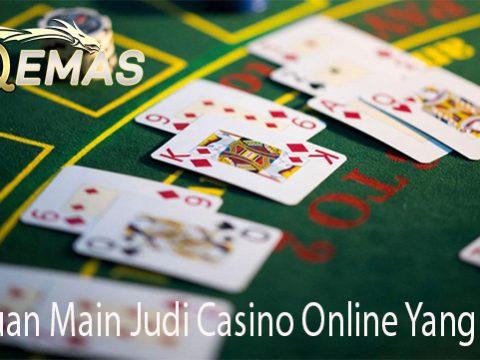 Panduan Main Judi Casino Online Yang Tepat