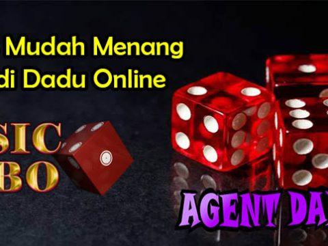 Tips Mudah Menang Judi Dadu Online