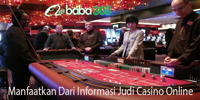 Manfaatkan Dari Informasi Judi Casino Online